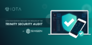 IOTA Foundation Releases the Results of the Trinity Security Audit by SIXGEN