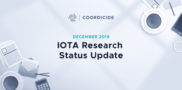 IOTA Research Status Update December 2019