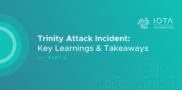 Trinity Attack Incident Part 3: Key Learnings & Takeaways