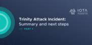 Trinity Attack Incident Part 1: Summary and next steps