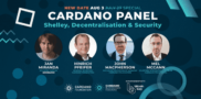 Cardano Panel Takes Place On August 3rd: Shelley, Decentralization And Security