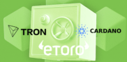 eToro Offers Staking Rewards For Holders Of Cardano (ADA) And Tron (TRX)